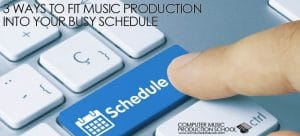 3 ways to fit music in schedule