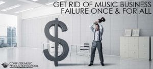 Get Rid of Music Business Failure Once and for All