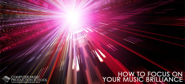 focus on your music brilliance