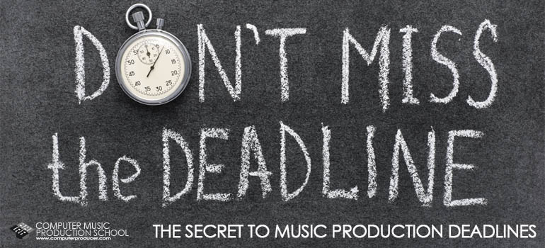 the secret to music production deadlines